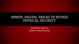 88MPH: Digital tricks to bypass Physical security