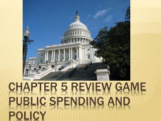 Chapter 5 Review Game Public Spending and Policy