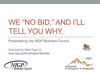 "We ""No Bid,"" and I'll tell you why."