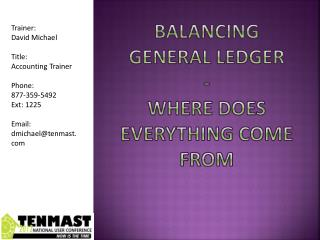 Balancing  General Ledger -   Where does everything come from