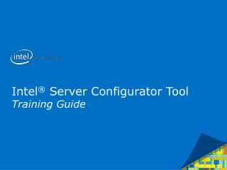 Intel ®  Server  Configurator  Tool Training Guide