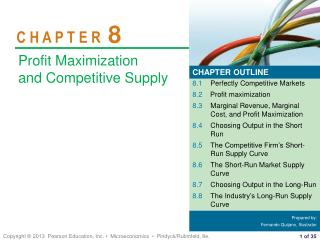 8.1 Perfectly Competitive Markets 8.2 Profit maximization 8.3 Marginal Revenue, Marginal Cost, and Profit Maximization 8