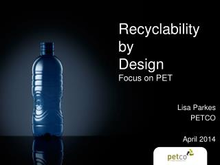 Recyclability  by  Design Focus on PET