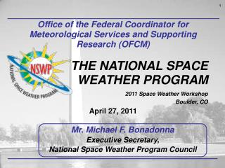 Office of the Federal Coordinator for Meteorological Services and Supporting Research (OFCM) THE NATIONAL SPACE  WEATHER