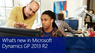 What's new in Microsoft Dynamics GP 2013 R2