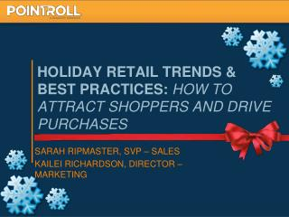 Holiday Retail Trends & Best Practices:  How to Attract Shoppers and Drive Purchases