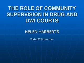 THE ROLE OF COMMUNITY SUPERVISION IN DRUG AND DWI COURTS