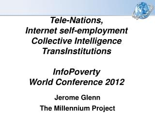 Tele-Nations,  Internet self-employment Collective Intelligence TransInstitutions InfoPoverty World  Conference 2012