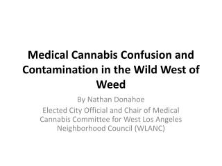 Medical Cannabis Confusion and Contamination in the Wild West of Weed