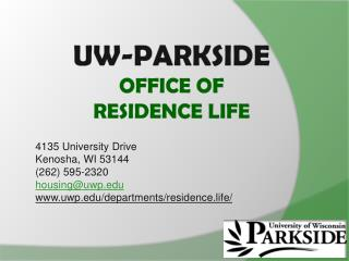 UW-Parkside OFFICE OF  RESIDENCE LIFE