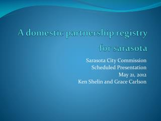 A domestic partnership registry for  sarasota