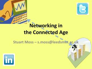Networking in the Connected Age