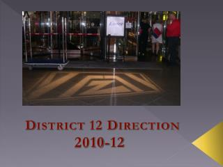 District 12 Direction            2010-12