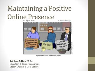 Maintaining a Positive  Online Presence