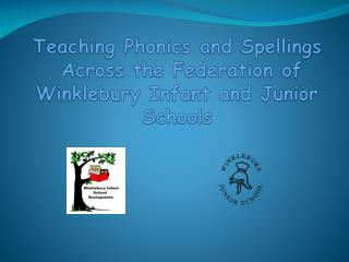 Teaching Phonics and Spellings   Across the Federation of  Winklebury Infant and Junior Schools
