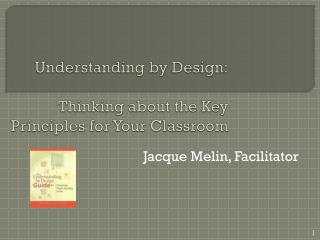 Understanding by Design: Thinking about the Key Principles for Your Classroom