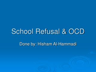 School Refusal & OCD