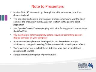 It  takes 20 to 30 minutes to go through the slide set – more time if you discuss in detail