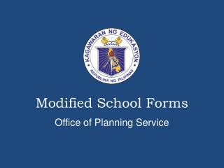 Modified School Forms