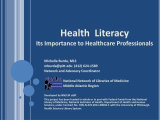 Health  Literacy                       Its Importance to Healthcare Professionals