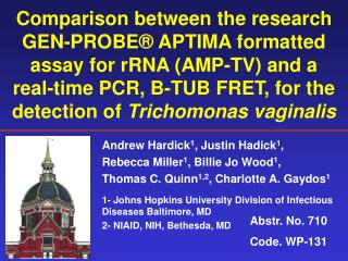 comparison between the research gen-probe  aptima formatted assay for rrna amp-tv and a real-time pcr, b-tub fret, for t