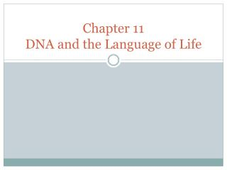 Chapter 11  DNA and the Language of Life