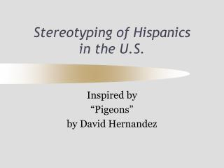 Stereotyping of Hispanics  in the U.S.