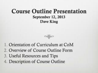 Course Outline Presentation September 12, 2013 Dave King