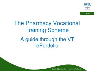 The Pharmacy Vocational Training Scheme