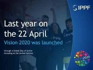 Last year on  the  22 April Vision 2020 was launched