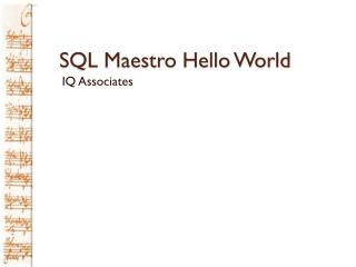 SQL Maestro  Hello World