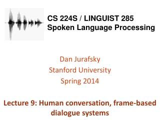 CS 224S / LINGUIST  285 Spoken Language Processing