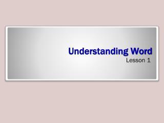 Understanding Word