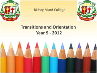 Transitions and Orientation  Year  9 - 2012