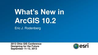 What's New in ArcGIS 10.2