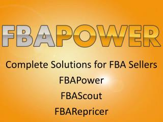 Complete Solutions for FBA Sellers FBAPower FBAScout FBARepricer
