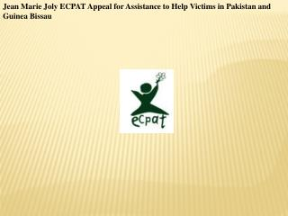 Jean Marie Joly ECPAT Appeal for Assistance to Help Victims