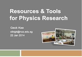 Resources & Tools for  Physics  Research