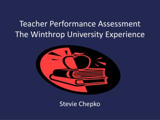 Teacher Performance Assessment The Winthrop University Experience