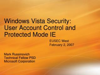 Windows Vista Security: User Account Control and  Protected Mode IE