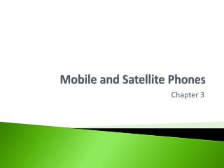Mobile and Satellite Phones