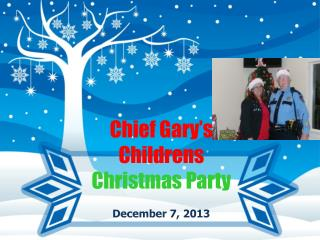 Chief Gary's  Childrens Christmas Party