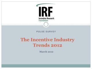 The Incentive Industry  Trends 2012