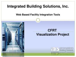 Integrated Building Solutions, Inc. Web Based Facility Integration Tools