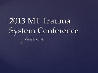 2013 MT Trauma System Conference