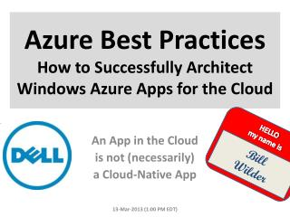 Azure  Best  Practices How  to Successfully Architect  Windows Azure Apps  for the  Cloud