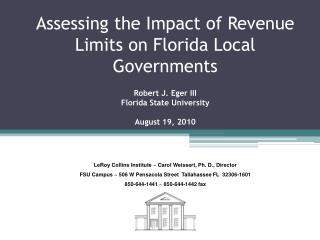 Assessing the Impact of Revenue Limits on Florida Local Governments Robert J. Eger III Florida State University August 1
