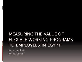 Measuring  the  Value  of flexible  working  Programs  to  employees  in   egypt