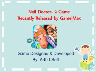Nail Doctor - 2 Game Recently Released by GameiMax