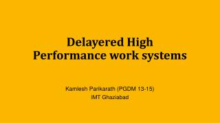 Delayered High Performance work systems
